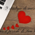 9 strategie di marketing per il periodo di San Valentino