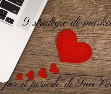 9 strategie di marketing per il periodo di San Valentino