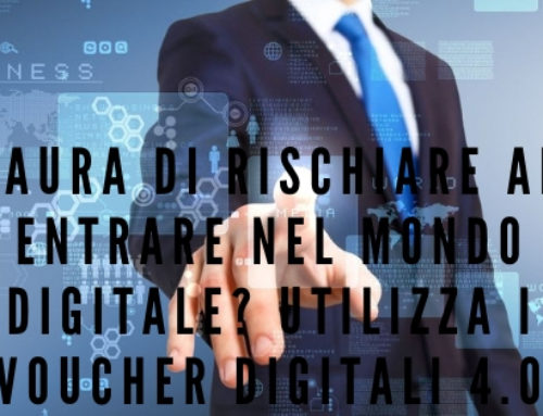 Paura di rischiare ad entrare nel mondo digitale? utilizza i voucher digitali 4.0