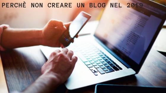 perchè non creare un blog nel 2019