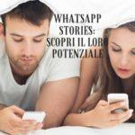 WhatsApp Stories_ scopri il loro potenziale
