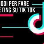 6 modi per fare marketing su Tik Tok