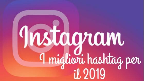 I migliori hashtag Instagram per il 2019
