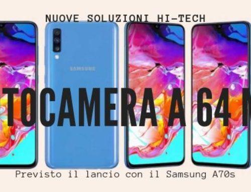Passione tecnologia e fotografia? Arriva la fotocamera a 64mp nel Samsung A70s
