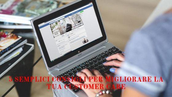 5 semplici consigli per migliorare la tua customer care