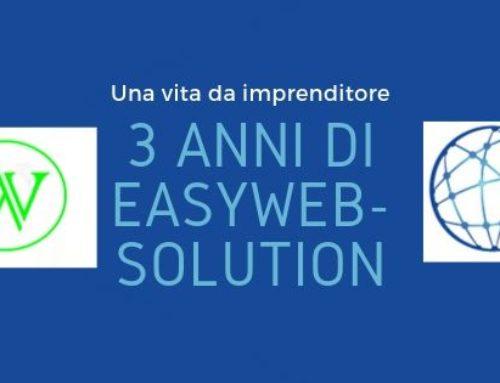 Una vita da imprenditore: 3 anni di easyweb-solution